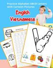 English Vietnamese Practice Alphabet ABCD letters with Cartoon Pictures: Thực hành tiếng Anh bảng chữ cái Việt Nam vN Cover Image