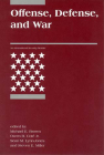 Offense, Defense, and War (International Security Readers) Cover Image