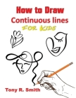 How to Draw Continuous lines for Kids: Step By Step Techniques Cover Image