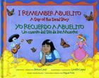 I Remember Abuelito/Yo Recuerdo a Abuelito: A Day of the Dead Story/Un Cuento del Dia de Los Muertos Cover Image