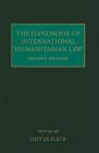 The Handbook of International Humanitarian Law Cover Image
