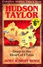Hudson Taylor: Deep in the Heart of China (Christian Heroes: Then & Now) Cover Image