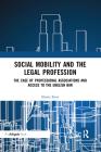 Social Mobility and the Legal Profession: The Case of Professional Associations and Access to the English Bar Cover Image