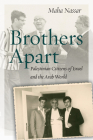 Brothers Apart: Palestinian Citizens of Israel and the Arab World (Stanford Studies in Middle Eastern and Islamic Societies and) Cover Image