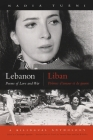 Lebanon/Liban: Poems of Love and War/Poemes D'Amour Et de Guerre (Modern Middle East Literature in Translation) Cover Image