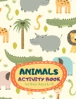 Animals Activity Book for Kids Ages 4-8: Cute Theme A Fun Kid Workbook Game for Learning, Coloring, Mazes, Sudoku and More! Best Holiday and Birthday Cover Image