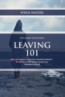 Leaving 101: How To Prepare To Leave Your Alcoholic Husband...Even If You're Not Ready To Leave Your Alcoholic Husband Cover Image