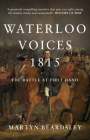 Waterloo Voices 1815: The Battle at First Hand Cover Image