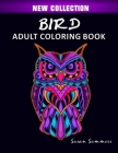 Bird Adult Coloring Book: Includes Parrots, Owls, Eagles, Hawks, Chickens and Much More Cover Image
