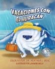 Vacaciones con el Huracán: Un libro de preparación sobre huracanes Cover Image