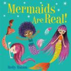 Mermaids Are Real! (Mythical Creatures Are Real!) Cover Image
