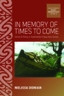 In Memory of Times to Come: Ironies of History in Southeastern Papua New Guinea (Asao Studies in Pacific Anthropology #12) Cover Image