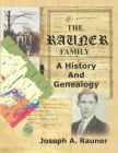 The Rauner Family: A History and Genealogy Cover Image