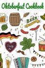 Oktoberfest Cookbook: Blank Recipe Journal To Write In Your Favorite & Authentic Wiesn Dishes - Ingredients, Instructions, Beer Suggestions, Cover Image