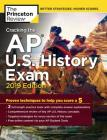 Cracking the AP U.S. History Exam, 2019 Edition: Practice Tests + Proven Techniques to Help You Score a 5 (College Test Preparation) Cover Image