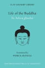 Life of the Buddha (Clay Sanskrit Library) Cover Image