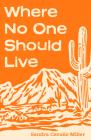 Where No One Should Live: A Novel Cover Image