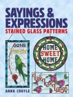 Sayings & Expressions: Stained Glass Patterns Cover Image