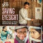 Saving Eyesight: Adventures of Seva Around the World Cover Image