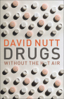 Drugs Without the Hot Air: Minimising the Harms of Legal and Illegal Drugs Cover Image
