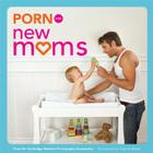 Porn for New Moms Cover Image