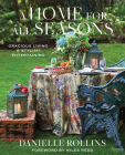 A Home for All Seasons: Gracious Living and Stylish Entertaining Cover Image