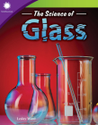 The Science of Glass (Smithsonian Readers) Cover Image