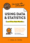 The Non-Obvious Guide to Using Data & Statistics (Non-Obvious Guides) Cover Image