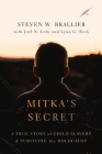 Mitka's Secret: A True Story of Child Slavery and Surviving the Holocaust Cover Image