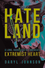 Hateland: A Long, Hard Look at America's Extremist Heart Cover Image