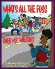 What's The Fuss Over Mr. Wilson Cover Image