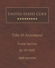 United States Code Annotated Title 39 Postal Service 2020 Edition §§101 - 5605 Cover Image