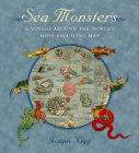 Sea Monsters: A Voyage around the World's Most Beguiling Map Cover Image
