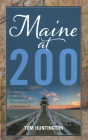 Maine at 200: An Anecdotal History Celebrating Two Centuries of Statehood Cover Image