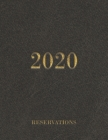 Reservations 2020: Reservation Book For Restaurant - 365 Day Guest Booking Diary - Daily Hostess Table Log Journal Jan 2020 - Dec 2020 wi Cover Image