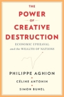 The Power of Creative Destruction: Economic Upheaval and the Wealth of Nations Cover Image