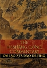 The Heshang Gong Commentary on Lao Zi's Dao De Jing Cover Image