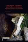 The Lizards, Crocodiles, and Turtles of Honduras: Systematics, Distribution, and Conservation (Bulletin of the Museum of Comparative Zoology Special Public #2) Cover Image