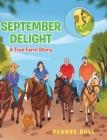 September Delight: A True Farm Story Cover Image