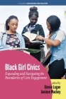 Black Girl Civics: Expanding and Navigating the Boundaries of Civic Engagement (Adolescence and Education) Cover Image
