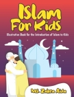 Islam for Kids: Illustrative Book for the Introduction of Islam to Kids. Cover Image