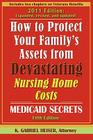 How to Protect Your Family's Assets from Devastating Nursing Home Costs: Medicaid Secrets (5th Edition) Cover Image