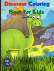 Dinosaur Coloring Book for Kids Ages 3-6: Cute and Free Dinosaur Coloring Pages for Boys and Girls Cover Image