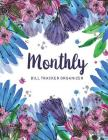 Monthly Bill Tracker Organizer: Watercolor Floral Cover - Monthly Bill Payment and Organizer - Simple Keeping Money Track Planning Budgeting Record - Cover Image