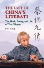 The Last of China's Literati: The Music, Poetry and Life of Tsar Teh-yun Cover Image