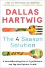 The 4 Season Solution: A Groundbreaking Plan to Fight Burnout and Tap into Optimal Health Cover Image