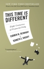 This Time Is Different: Eight Centuries of Financial Folly Cover Image