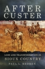 After Custer: Loss and Transformation in Sioux Country Cover Image