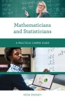 Mathematicians and Statisticians: A Practical Career Guide Cover Image