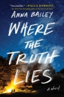 Where the Truth Lies: A Novel Cover Image